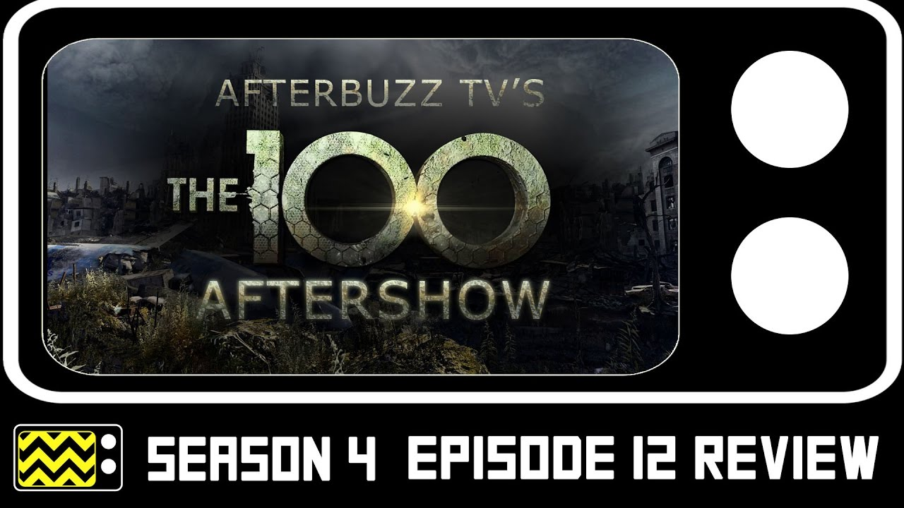 Download The 100 Season 4 Episode 12 Review & After Show | AfterBuzz TV