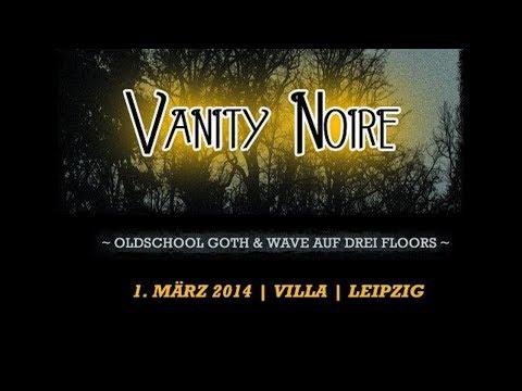 Trailer VANITY NOIRE ~ 1.März 2014 @ Villa Leipzig ~ Oldschool Goth & Wave