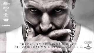 Chada x RX ft. Kinga Kielich - Nie zabieraj mnie stąd