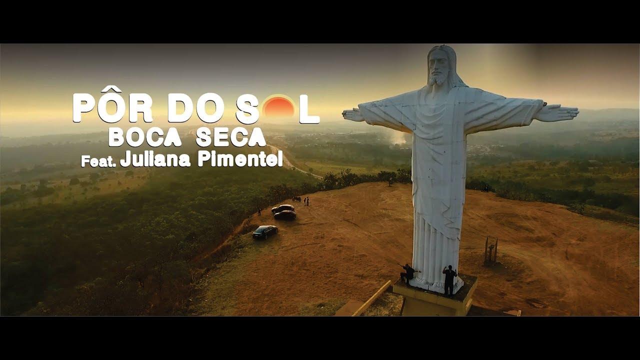 Boca Seca - Pôr Do Sol feat. Juliana Pimentel (Clipe Oficial)