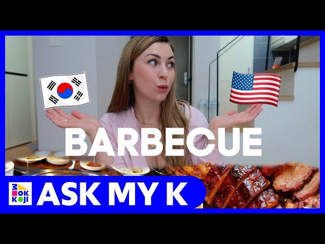 Ask My K : Adrienne Hill - Korean vs. American BBQ