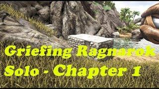 ARK: GRIEFING RAGNAROK SOLO - Chapter 1