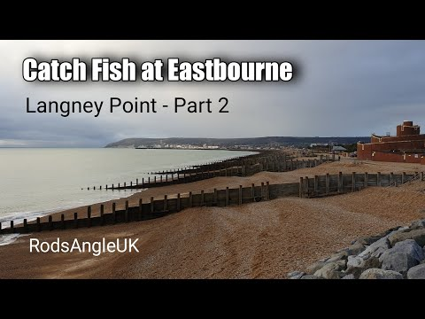 Catch Fish At Eastbourne: LANGNEY POINT Part 2
