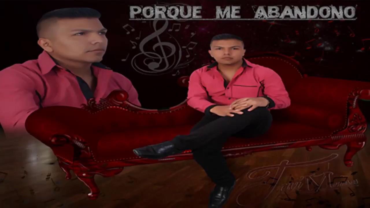 Porque Me Abandono - Audio Oficial - Autor e Interprete - Javi Meneses