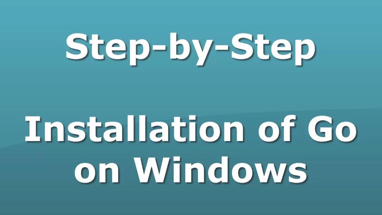 Step-by-Step Go installation on Windows