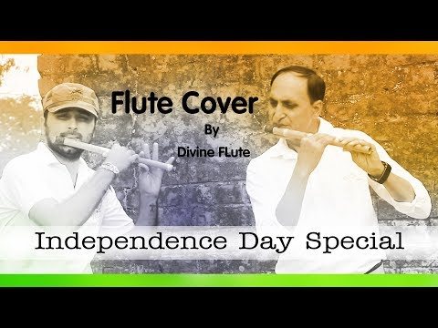 Sare Jahan Se Accha & Aye Mere Watan Ke (Flute cover) Independence Day Special By Divine Flute