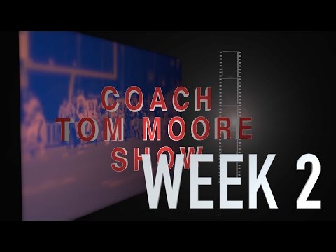 COACH TOM MOORE SHOW WEEK 2