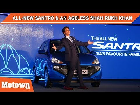 All-New Santro and an ageless Shah Rukh Khan at his best