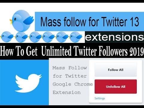 How To Get Unlimited Twitter Followers & Following  100%working Mass follow  for Twitter extensions