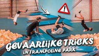 GEVAARLIJKE TRICKS IN TRAMPOLINE PARK!