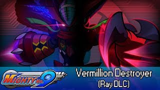 Mighty No. 9 - Episode 17 :: Vermillion Destroyer (Ray DLC)