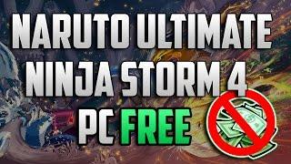 How To Get Naruto Ultimate Ninja Storm 4 Free PC 2016