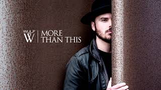 Wulf ft. Jules - More Than This (Official audio)