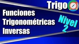 Funciones Trigonométricas Inversas - Ejercicios Resueltos - Nivel 2