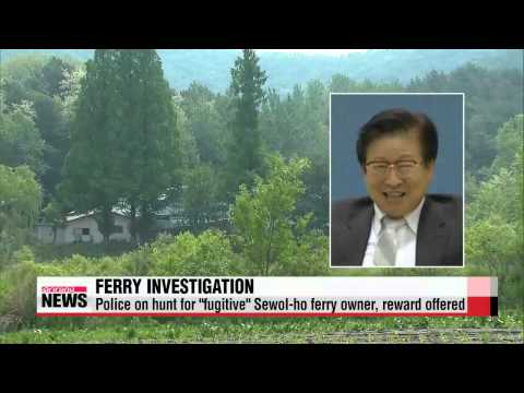 "Police on hunt for ""fugitive"" Sewol-ho ferry owner"