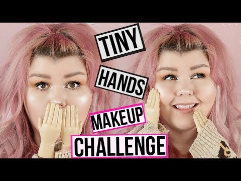 Tiny Hands Makeup Challenge