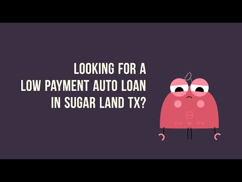 Zero Down Auto Financing in Sugar Land TX Bad Credit or Good Credit