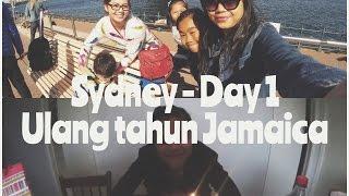 Sydney - Day 1: Dijemput tante Dewi | Ulang tahun si Jamaica