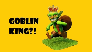 Goblin king is coming soon really in clash of clans uptade