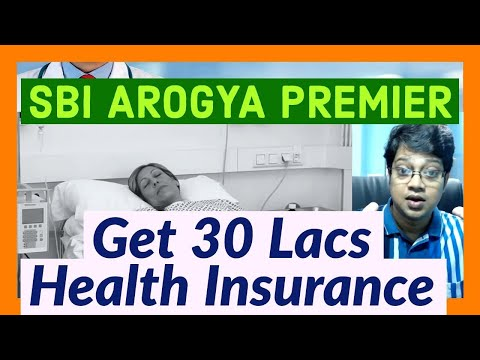 SBI Arogya Premier Health Policy Details |  Get Health Insurance cover upto Rs.30 lac