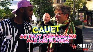 CAUET SE FAIT DEFONCER PAR SES HATERS