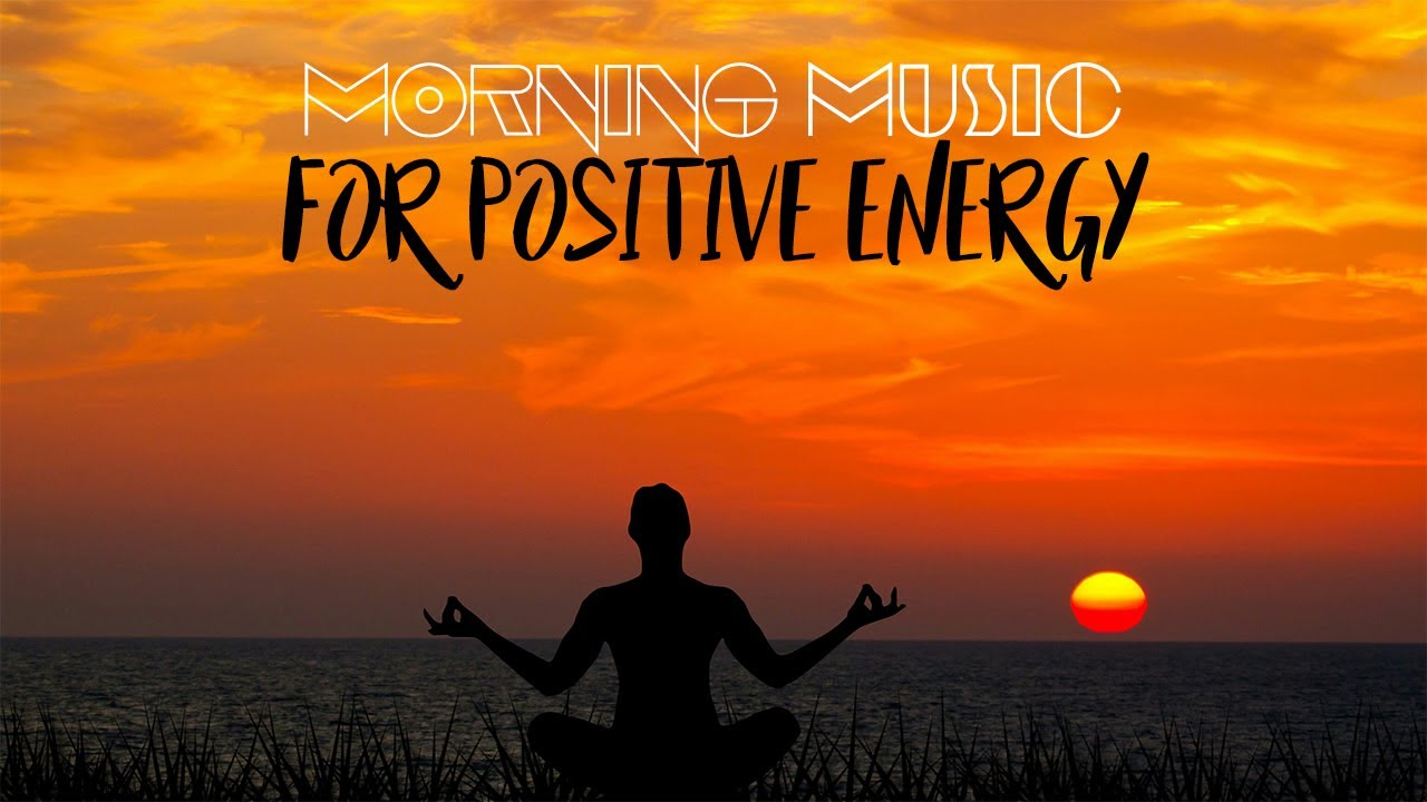 Morning Music For Positive Energy Instrumental Music Nature S Sunrise By Meditation Music Youtube
