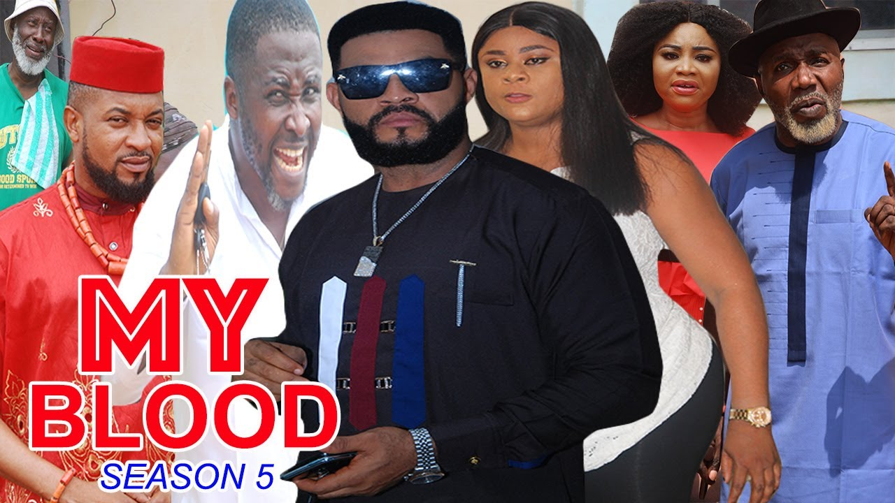 Download MY BLOOD SEASON 5 - (Trending Movie) Uju Okoli 2021 Latest Nigerian Nollywood Movie Full HD