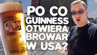 Po co Guinness otwiera browar w USA? #Guinness #bbc18
