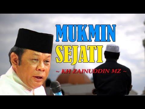 Mukmin Sejati - Ceramah KH Zainuddin MZ