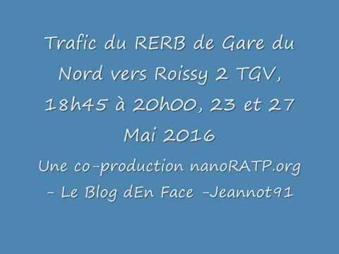 Trafic RER B Gare du Nord vers Roissy 2 TGV 23 et 27 Mai 2016
