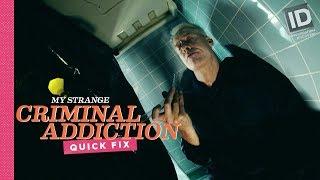 The Urine Addict | My Strange Criminal Addiction