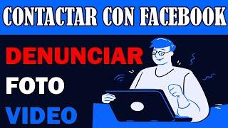 Cover images Enviar Formulario de Contacto a Soporte de Facebook y Denunciar Publicación de Fotos, Vídeos y Otros