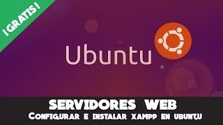 Servidores Web - Lección 2.8 (Instalando XAMPP en Ubuntu)
