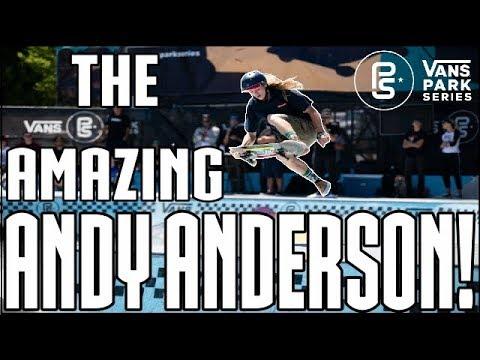 ANDY ANDERSON! VANS PARK SERIES | PERFECT RUNS!
