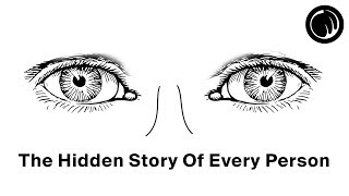 The Hidden Story Of Every Person