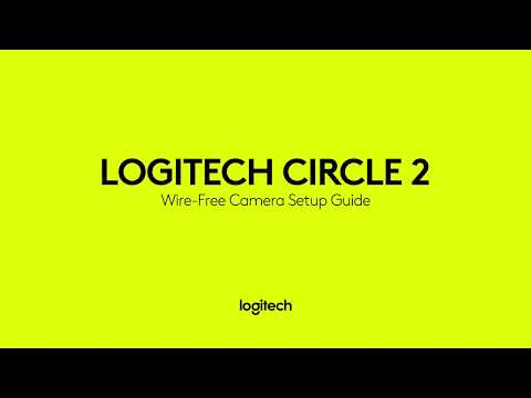How to set up your Logitech Circle 2 Wire-Free Camera