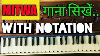 How To Play Mitwa (KANK) मितवा गाना और बजाना सीखें - Harmonium/Piano Chords Lesson With Notation