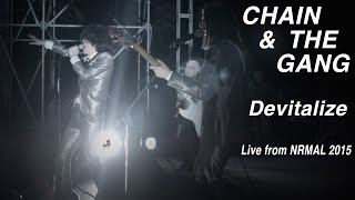 """Chain & The Gang perform """"Devitalize"""" at NRMAL"""