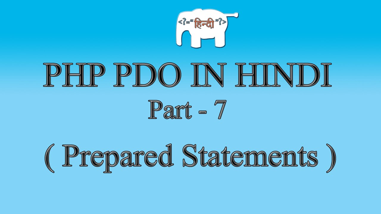 PHP MySQL/PDO Tutorial in Hindi/Urdu (Prepared Statements) | Part-7
