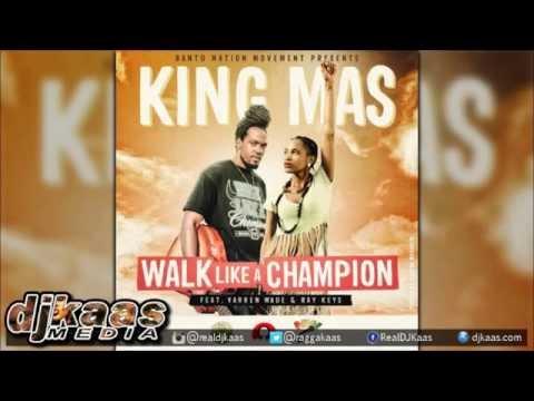 King MAS - Walk Like a Champion (Ft Varren Wade & Ray Keys) Reggae 2015