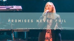 Promises Never Fail - Jeanette Tourville  | Capital Worship