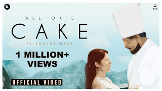 ALL OK | CAKE | Ft. Kushee Ravi | John Kokken | New Kannada Song | Official Music Video