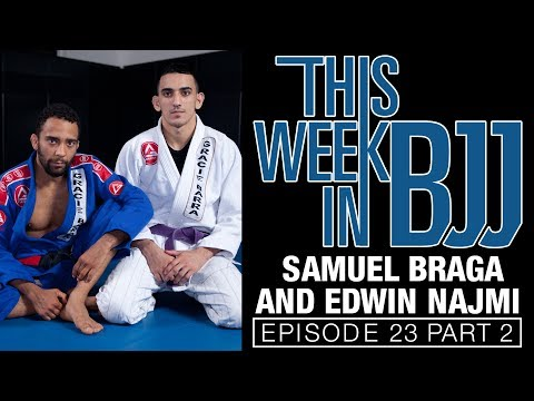 This week in BJJ with Episode 23 Samuel Braga Part 2 of 2