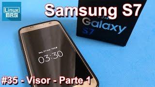Samsung Galaxy S7 - Visor - Parte 2