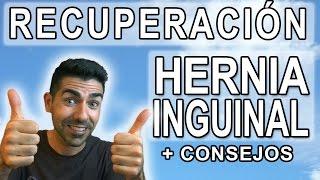 HERNIA INGUINAL RECUPERACIÓN | Consejos y postoperatorio de operación de hernias inguinales