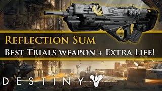 Destiny - Reflection Sum. The best Trials primary weapon? + Extra life give away!