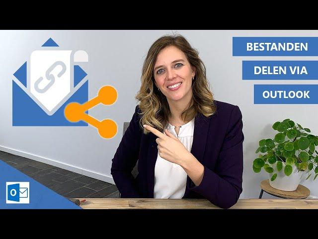 Bestanden delen via Outlook | Wat is de handigste manier? 📧📎