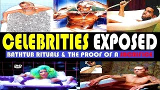 CELEBRITIES EXPOSED: BATHTUB RITUALS & THE PROOF OF A SACRIFICE (DVD) (HQ)