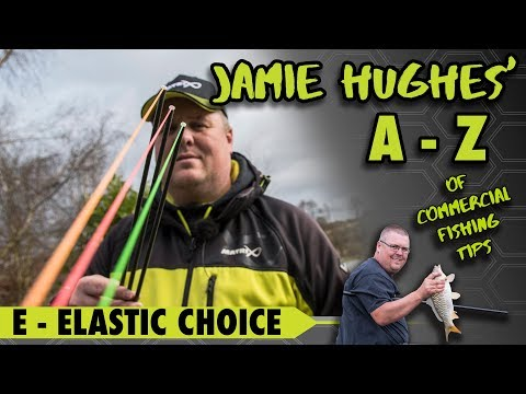 Jamie Hughes' A To Z Of Commercial Fishing Tips E - Elastic Choice