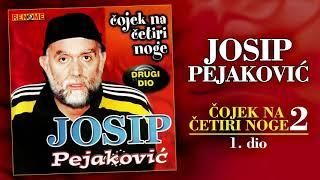 Josip Pejakovic - Cojek na cetiri noge 2 - 1. dio (Audio 2001)